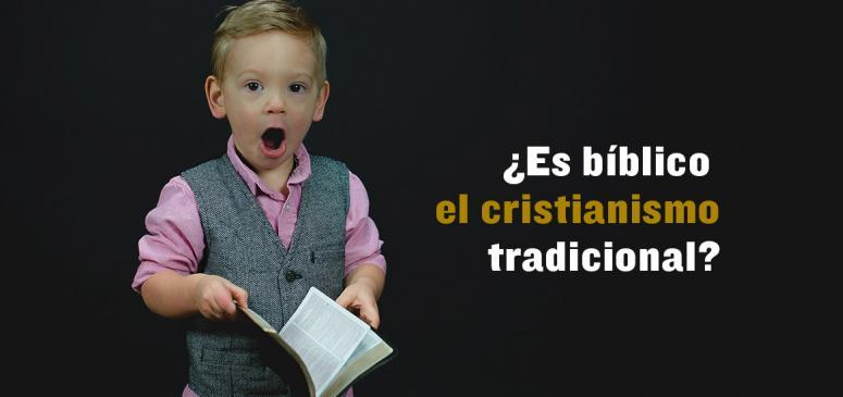Front Slider - ¿Es bíblico el cristianismo tradicional?