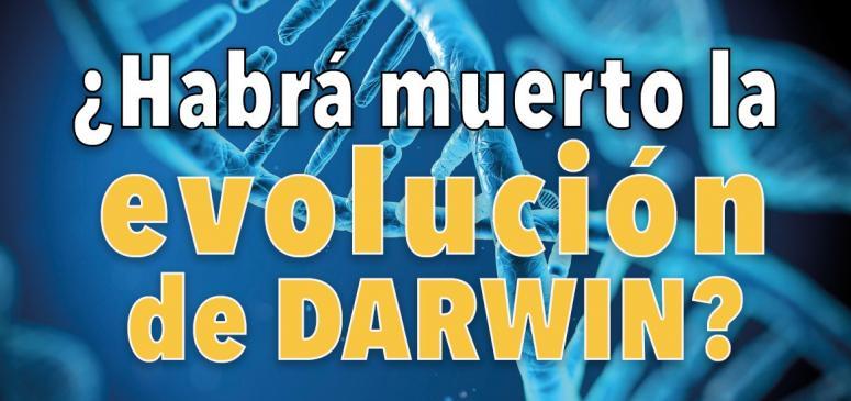 ¿Habrá muerto la evolución de Darwin?