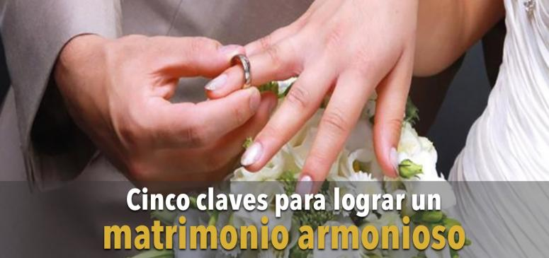 Cinco Claves para Logar un Matrimonion Armonioso
