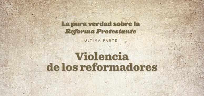 Front Slider - La pura verdad sobre la Reforma Protestante - Octava parte