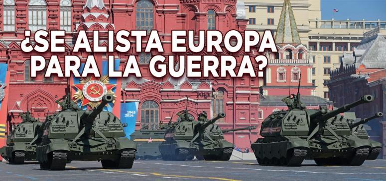se alista europa para la guerra - BANNER