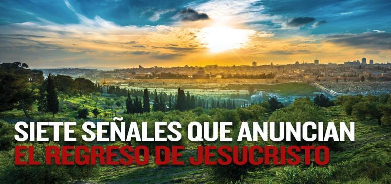 Siete senales que anuncian el regreso de jesucristo